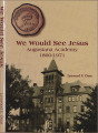 We Would See Jesus: Augustana Academy, 1860-1971