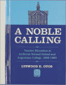 A Noble Calling: Teacher Education at Lutheran Normal School and Augustana College, 1889-1989
